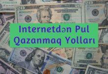 Photo of Internetden Pul Qazanmaq Yollari 2021 – Online Pul Qazanmaq