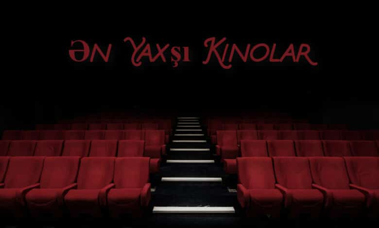 mutleq izlemeli oldugunuz en yaxsi kinolar