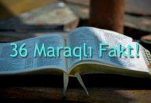 Photo of Sizi Təəccübləndirəcək Maraqli Faktlar – 36 Maraqli Fakt