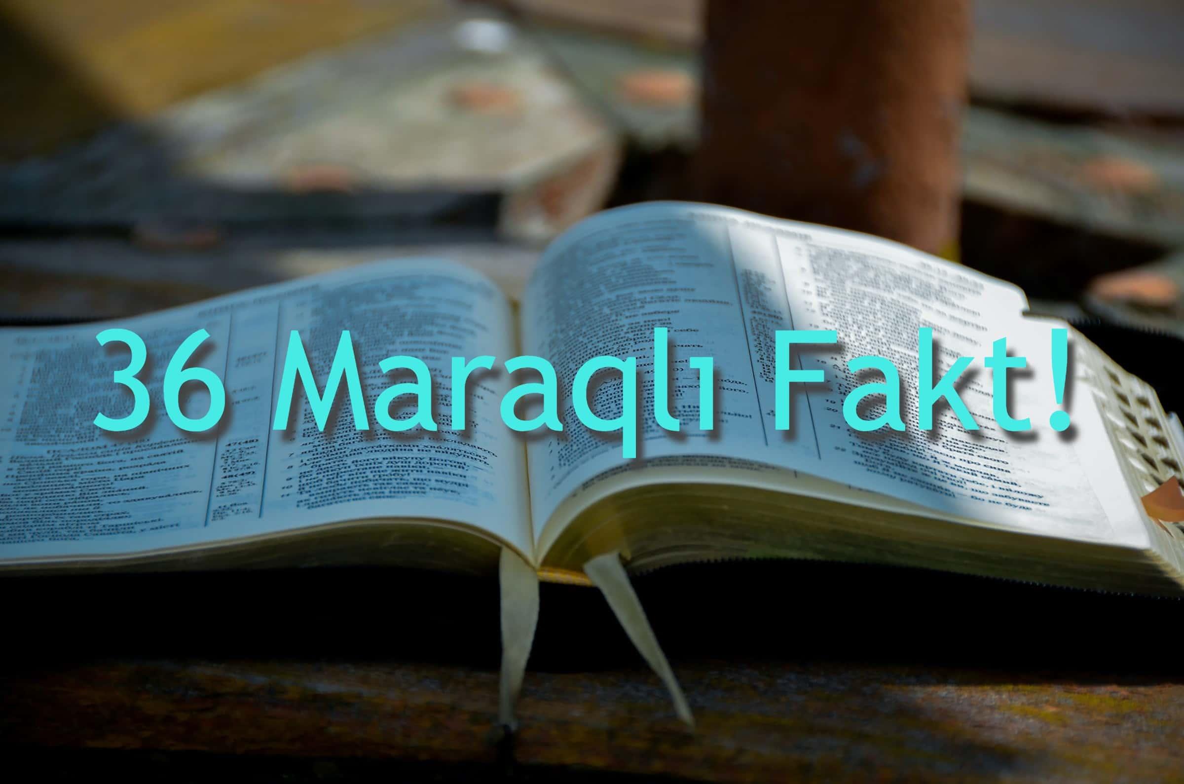 Təəccubləndirəcək Maraqli Faktlar 36 Qisa Maraqli Fakt